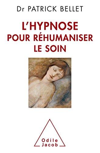 9782738133021: L'Hypnose pour r�umaniser le soin: Prot�ger, cicatriser, inventer