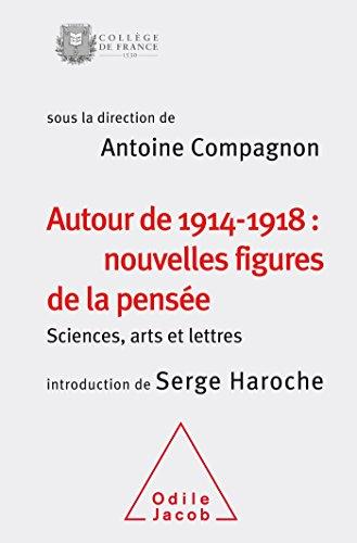 9782738133267: autour de 1914-1918 : nouvelles figures de la pensée ; sciences, arts et lettres