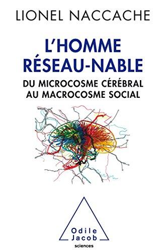 9782738133298: L'Homme réseau-nable: Du microcosme cérébral au microcosme social