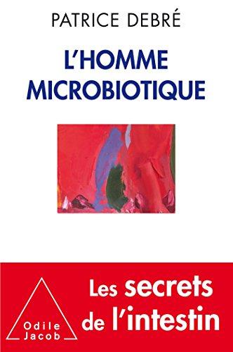HOMME MICROBIOTIQUE (L'): DEBR� PATRICE