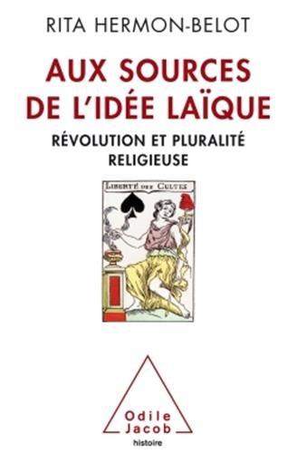 AUX SOURCES DE L'IDÉE LAÏQUE: HERMON-BELOT RITA