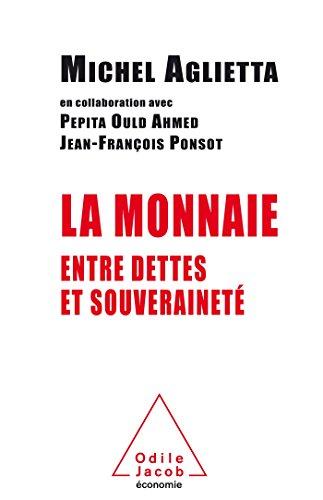 9782738133830: La Monnaie entre dettes et souveraineté (OJ.ECONOMIE) (French Edition)