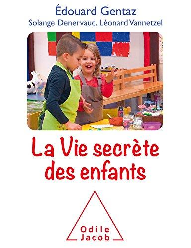 9782738134974: La vie secrète des enfants: Comprendre son enfant pour mieux accompagner son développement