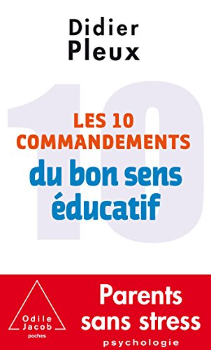 9782738139382: Les 10 Commandements du bon sens éducatif