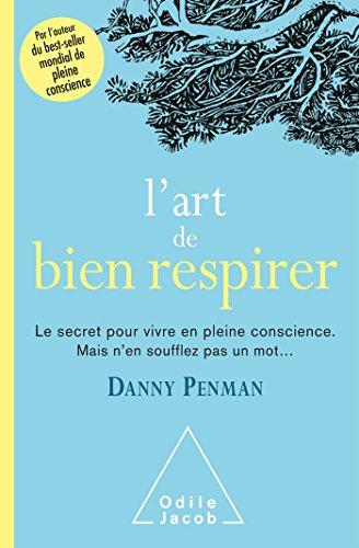 9782738139764: L'Art de bien respirer: Le secret pour vivre en pleine conscience