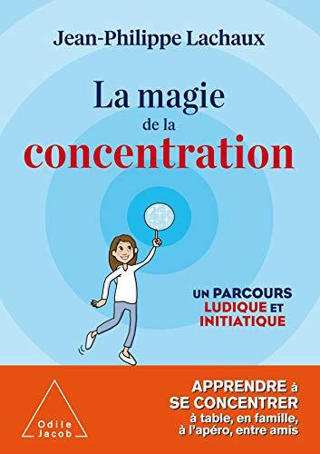 9782738153180: La magie de la concentration: Apprendre à se concentrer à table, en famille, à l'apéro, entre amis