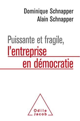 9782738153692: Puissante et fragile, l'entreprise en démocratie