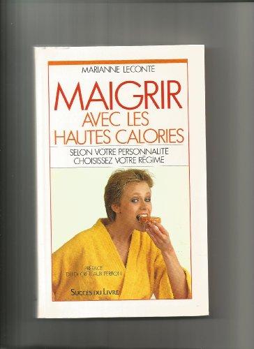 9782738200976: MAIGRIR AVEC LES HAUTES CALORIES