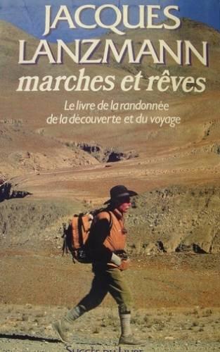 9782738201980: Marches et reves : le livre de la randonnée, de la découverte et du voyage