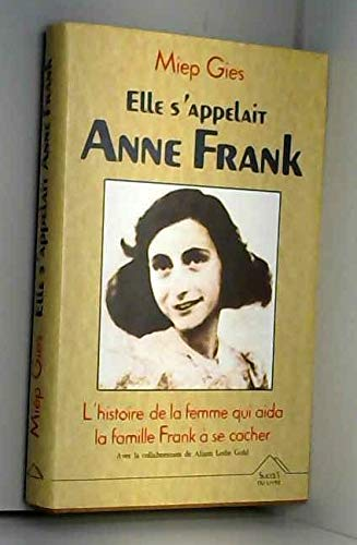 9782738203168: Anne Frank Remembered: The Story of the Woman Who Helped to Hide the Frank Family