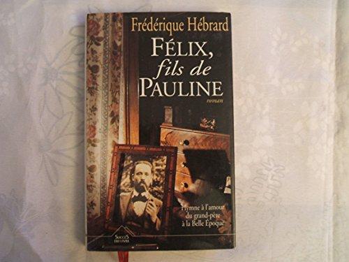 9782738207081: F�lix, fils de Pauline