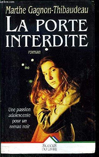 La porte interdite [Dec 30, 1997] Gagnon-Thibaudeau, Marthe: Marthe Gagnon-Thibaudeau