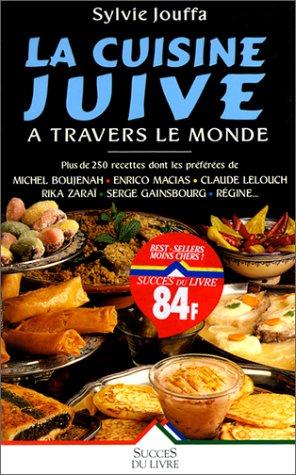 9782738209757: La cuisine juive � travers le monde, avec les recettes favorites des vedettes