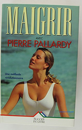 9782738211972: Maigrir avec Pierre Pallardy