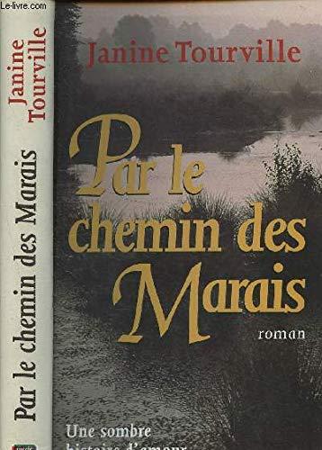 9782738213990: Par le chemin des marais : roman