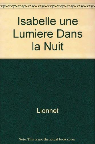 9782738214218: Isabelle une Lumiere Dans la Nuit