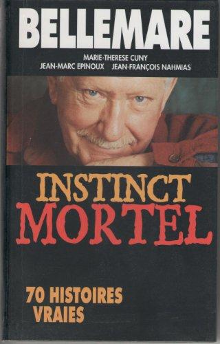 9782738215147: Instinct mortel : 70 histoires vraies