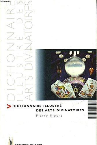 9782738215246: Dictionnaire illustré des arts divinatoires à pratiquer chez soi