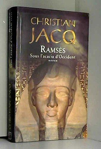 RAMSES V.5: SOUS L'ACACIA D' OCCIDENT: Jacq, Christian
