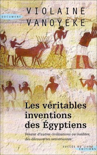 9782738219015: Veritables Inventions des Egyptiens (les)