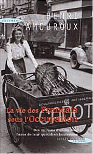9782738219473: La vie des Français sous l'Occupation