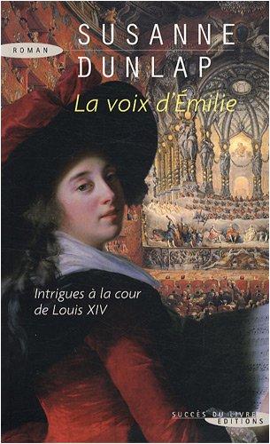 VOIX D'EMILIE (LA) $REG. 18,95$*: DUNLAP, SUSANNE