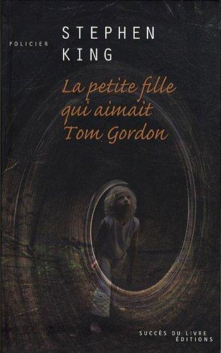 9782738224002: La petite fille qui aimait Tom Gordon