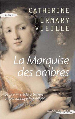 9782738225641: La Marquise des ombres : La vie de Marie-Madeleine d'Aubray, marquise de Brinvilliers