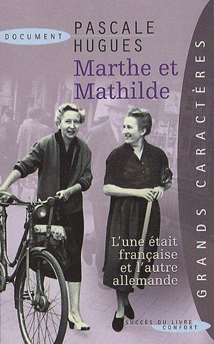 9782738225993: Marthe et Mathilde : L'histoire vraie d'une incroyable amitié (1902-2001)
