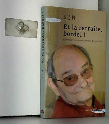 9782738226167: Et la retraite bordel ! : L'humour ne prend jamais de retraite
