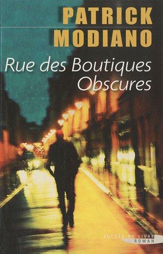 Rue des boutiques obscures (Succès du livre): Patrick Modiano