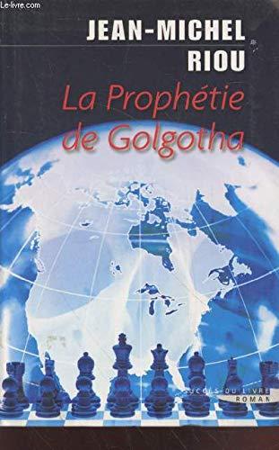 9782738226471: La prophétie de Golgotha