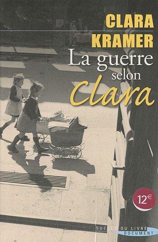 9782738226594: La guerre selon Clara : Une enfant juive survit miraculeusement à la terreur nazie