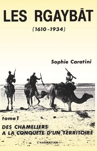 9782738400147: Les Rgaybat (1610-1934) (French Edition)