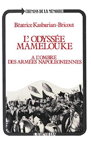 9782738400321: L'odyssee mamelouke: A l'ombre des armees napoleoniennes (Chemins de la memoire) (French Edition)