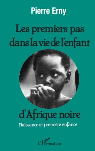 9782738400543: Les premiers pas dans la vie de l'enfant d'Afrique noire : naissance et première enfance