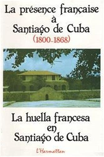 La présence française à Santiago de Cuba,: Rafael Duharte Jiménez