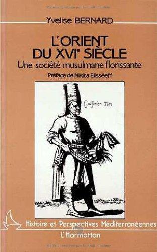 L'Orient du XVIe siècle à travers les: Yvelise Bernard