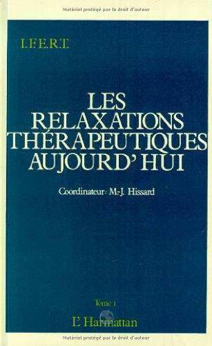 9782738401823: Les relaxations thérapeutiques aujourd'hui: Actes du premier Colloque international de relaxation, I.F.E.R.T., juin 1987, Paris