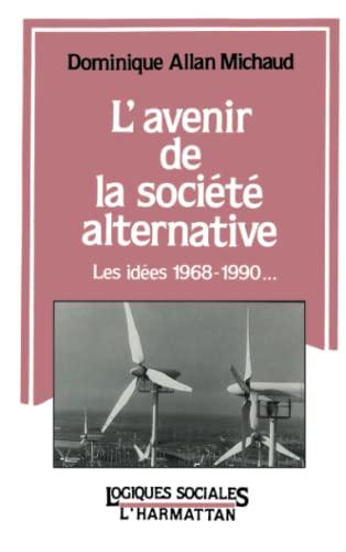 9782738403025: L'avenir de la société alternative