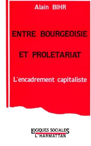 9782738403445: Entre bourgeoisie et prolétariat. L'encadrement capitaliste