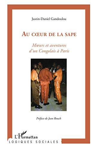 9782738403520: Au coeur de la sape. Moeurs et aventures des congolais à Paris