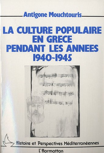 9782738404138: La culture populaire en Grece pendant les annees 1940-1945 (Collection