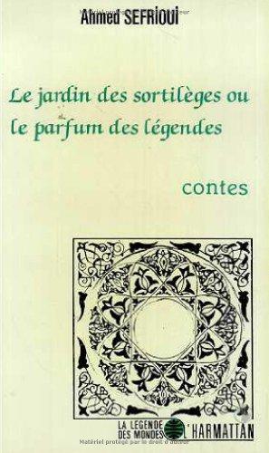 9782738404404: Le jardin des sortil�ges, ou, Le parfum des l�gendes