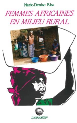 FEMMES AFRICAINES EN MILIEURURAL LES SENEGALAISES .: RISS-COLY MARIE-DENISE