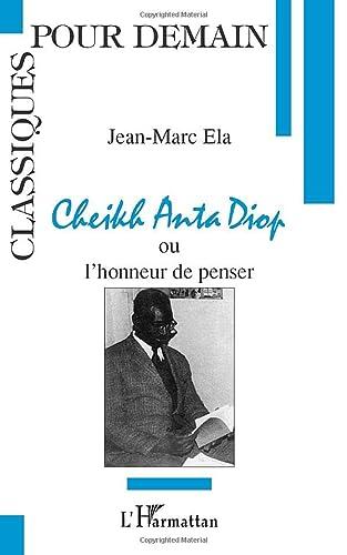 Cheikh Anta Diop, ou, L'honneur de penser: Ela, Jean Marc