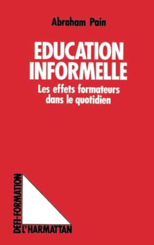 9782738404749: Education informelle - Les effets formateurs dans le quotidien (Collection Défi-formation) (French Edition)