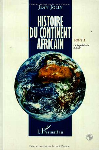Histoire du continent africain: Des origines a nos jours (French Edition): Jolly, Jean