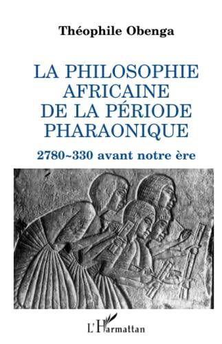 La philosophie africaine de la période pharaonique,: Théophile Obenga