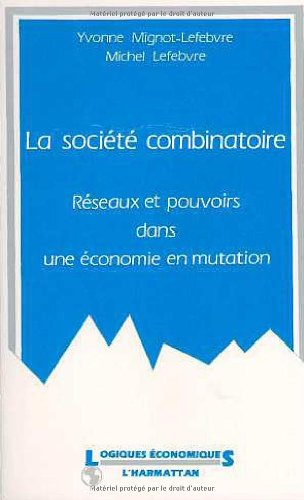 La societe combinatoire: Reseaux et pouvoirs dans: Mignot-Lefebvre, Y